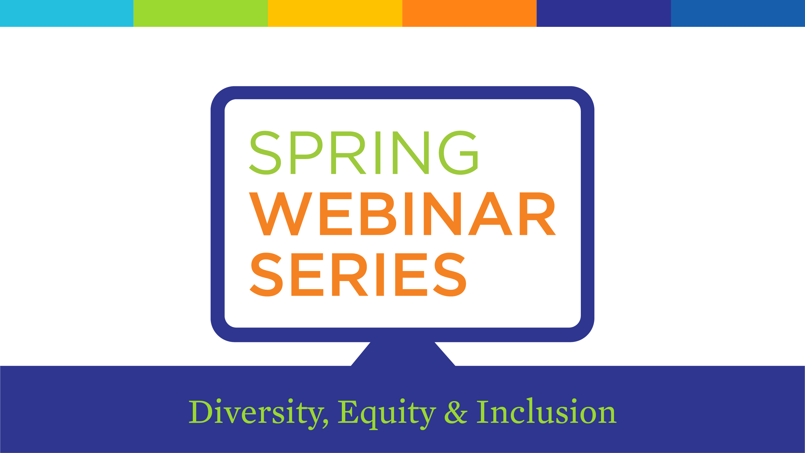 Spring Webinar Series - Diversity, Equity and Inclusion